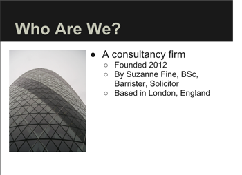 We are a London-based consultancy with experience working in Europe, the Americas and Asia.